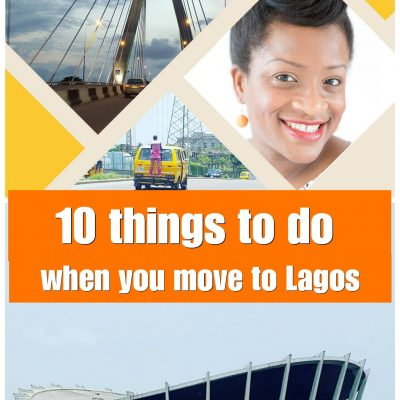 10 Things You Should Do when You First Arrive in Lagos